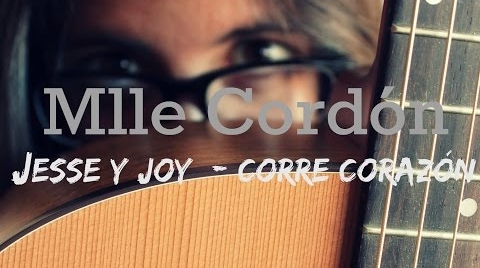 Corre corazón - Jesse y Joy(Cover by MlleCordón)