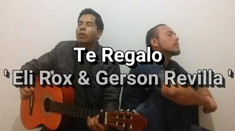 Te Regalo - Ulices Chaidez / Eli Rox ( Cover )