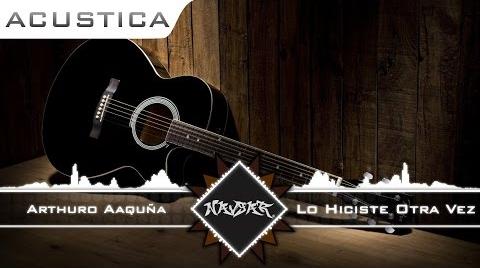 Arthuro Aaquña - Lo Hiciste Otra Vez (COVER ARROLLADORA BANDA LIMON) #MiMejorCover