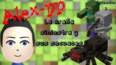 Alex-pp en Minecraft, la Araña siniestra y sus secuaces - Episodio 3