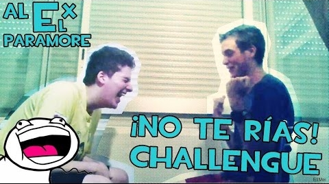 NO TE RIAS CHALLENGE | ALex ElParamore
