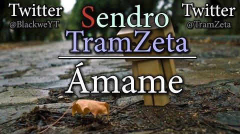 Ámame l El Sendro & TramZeta (Con letra)