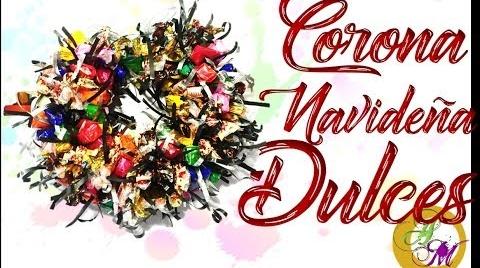 ♥ Corona Navideña – Corona de Dulces - DIY #TutorialesNavideños