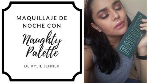 Maquillaje de Noche con la Naughty Palette de Kylie Jenner |Colaboracion con Nirvana López| ##FashionTip