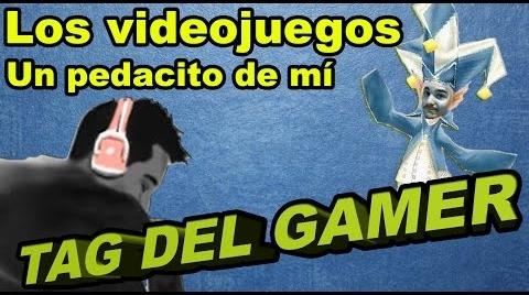 Tag del gamer - Un pedacito de mi #TagGamer