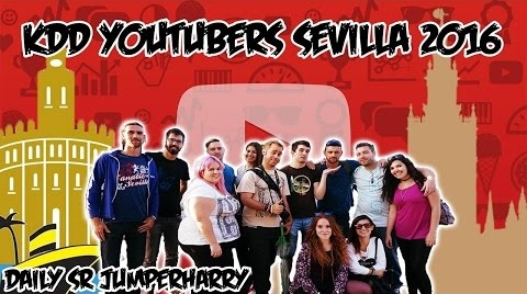 Daily Sr JumperHarry | KDD YOUTUBERS SEVILLA 2016 | @JumperHarry