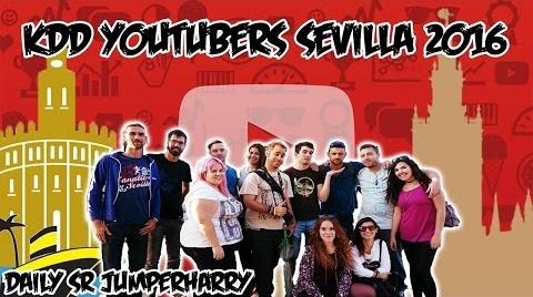 Daily Sr JumperHarry | KDD YOUTUBERS SEVILLA 2016 | @JumperHarry