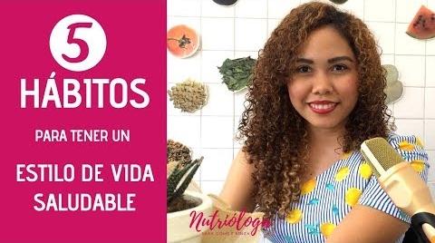 5 HÁBITOS PARA TENER UN ESTILO DE VIDA SALUDABLE/ UN CUERPO SALUDABLE #EstrellasDigitales2019