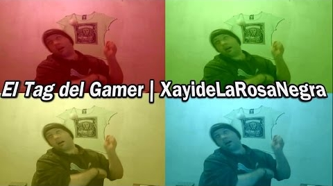 El Tag del Gamer | XayideLaRosaNegra #TagGamer