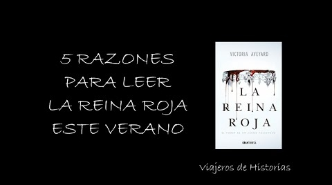 5 Razones para leer La Reina Roja este verano | Viajeros de Historias [con Cristina]
