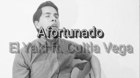 "Afortunado - Luis Alfonso Partida ""El Yaki"" FT Cuitla Vega / Eli Rox (cover)"