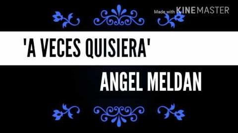 A veces quisiera-con letra ANGEL MELDAN #HitsbookMúsica