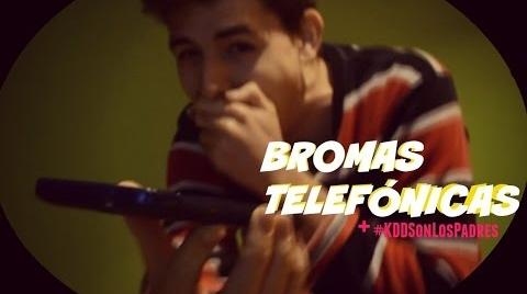 Bromas Telefónicas + #KddSonLosPadres