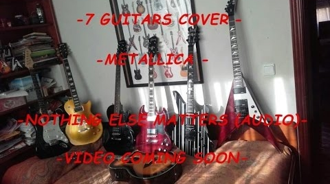 Nothing else matters- Metallica | 7 GUITARS COVER | AVENGER GATES