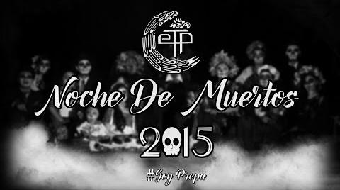 Noche De Muertos Preparatoria 2015 | DIA DE MUERTOS 2015 | TRADICIONES MEXICANAS