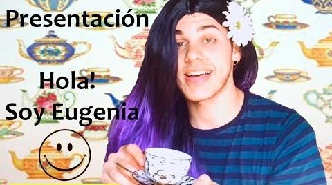 Presentación - Hola, soy Eugenia la Genia