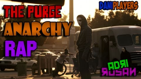 LA PURGA RAP ( ANARCHY ) l AdriRoSan Ft DaNiPlaYers
