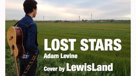 LOST STARS - Adam Levine. Cover by LewisLand