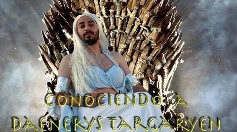 Conociendo a Daenerys Targaryen.