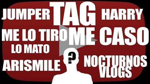 #TAG ME CASO, LO MATO, ME TIRO | @JUMPERHARRY, @NOCTURNOSVLOGS Y @AriSmile18