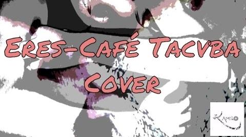 """Eres """"Café Tacvba"""" Cover Kmilo9735"""