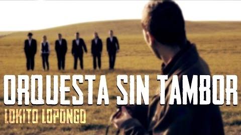 ORQUESTA SIN TAMBOR - Lokito Lopongo - (VÍDEO OFICIAL) - 2016