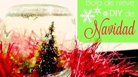 Manualidades: Bola de nieve DIY de Navidad #TutorialesNavideños