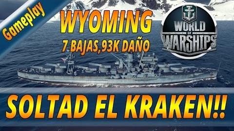 WORLD OF WARSHIPS ESPAÑOL | SOLTAD EL KRAKEN | 7 BAJAS,93K DMG