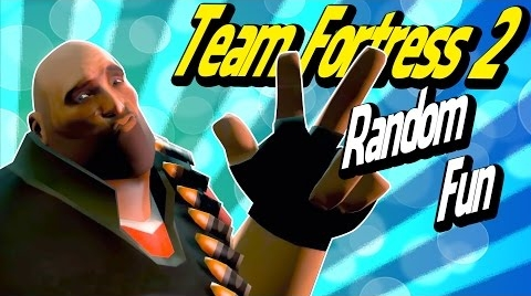 【Team Fortress 2】 - Random Fun! - GGG