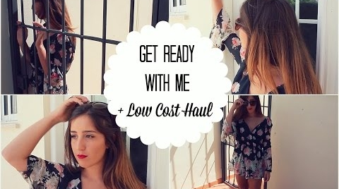 ♥ GET READY WITH ME + Haul Low Cost ♥