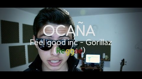 Feel good Inc (reggae)(cover) - Ocaña