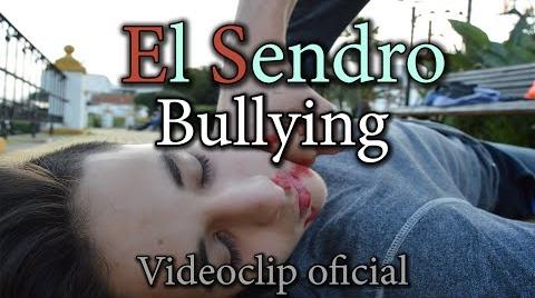 Bullying (Videoclip oficial) El Sendro