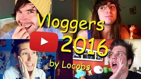 LOS MEJORES VLOGGERS 2016 by Locobs