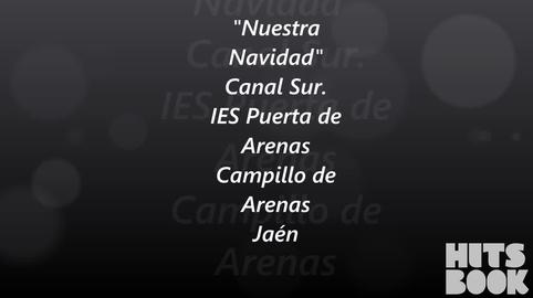 IES Puerta de Arenas Campillo de Arenas Jaen, mi video en la campana YO TAMBIEN CANTE EL VILLANCICO DE CANAL SUR