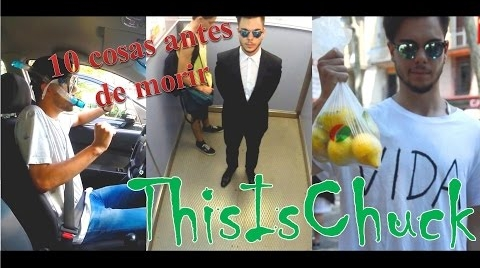 10 COSAS ANTES DE MORIR  | ThisIsChuck
